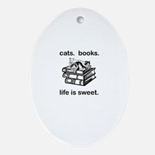 CATS.  BOOKS.  LIFE IS SWEET Oval Ornament