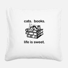 CATS.  BOOKS.  LIFE IS SWEET Square Canvas Pillow