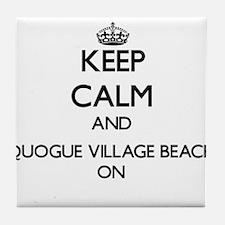 Keep calm and Quogue Village Beach Ne Tile Coaster
