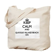Keep calm and Quogue Village Beach New Yo Tote Bag