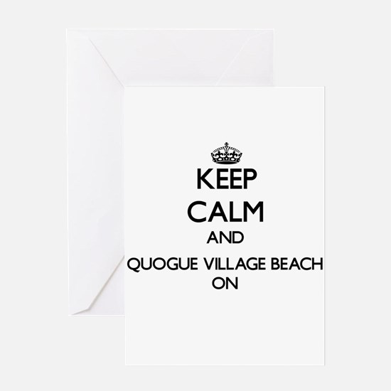 Keep calm and Quogue Village Beach Greeting Cards