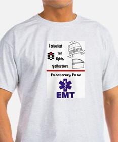 Not Crazy EMT Ash Grey T-Shirt