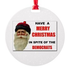 Have a MERRY CHRISTMAS in SPITE of Ornament