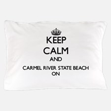 Keep calm and Carmel River State Beach Pillow Case