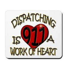 """""""Dispatching is a work of heart"""" (TM) Mousepad"""