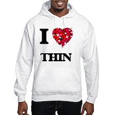 I love Thin Hoodie