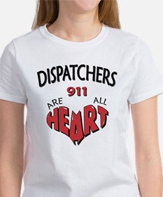 """""""Dispatchers Are All Heart"""" (TM) Tee"""