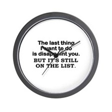 THE LAST THING I WANT TO DO IS DISAPPOI Wall Clock