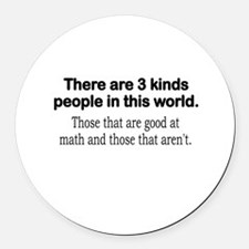 MATH - THERE ARE 4 KINDS OF PEOPL Round Car Magnet
