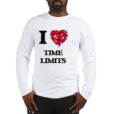 I love Time Limits Long Sleeve T-Shirt