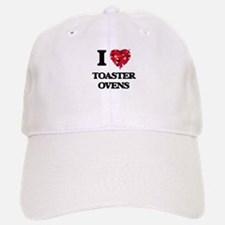 I love Toaster Ovens Baseball Baseball Cap