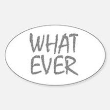 whatever Sticker (Oval)