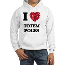 I love Totem Poles Hoodie