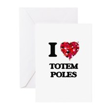 I love Totem Poles Greeting Cards