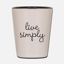 Live Simply Shot Glass