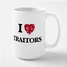 I love Traitors Mugs
