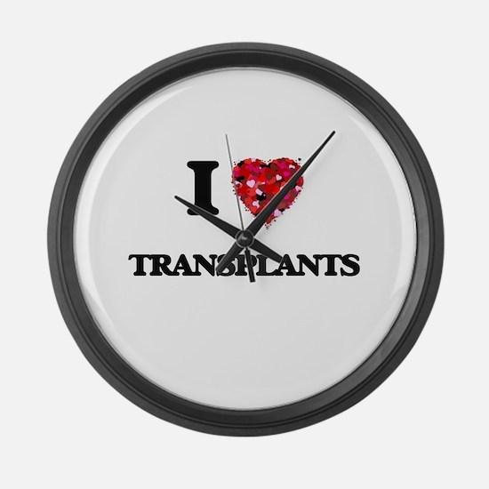 I love Transplants Large Wall Clock