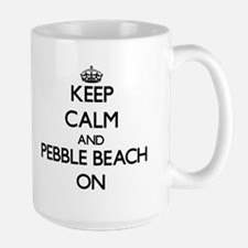 Keep calm and Pebble Beach California ON Mugs