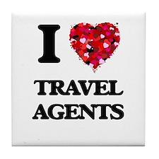 I love Travel Agents Tile Coaster