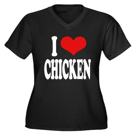 I Love Chicken Women's Plus Size V-Neck Dark T-Shi