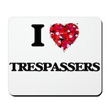 I love Trespassers Mousepad