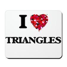 I love Triangles Mousepad