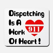 Dispatching Is A Work Of Heart (TM) Mousepad