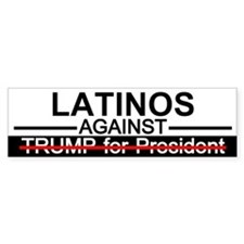 Latinos Against Trump Bumper Bumper Sticker
