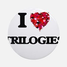 I love Trilogies Ornament (Round)