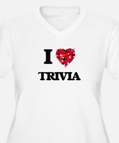 I love Trivia Plus Size T-Shirt