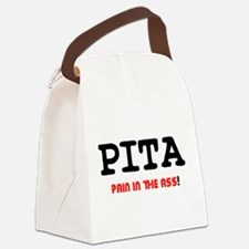 PITA - PAIN IN THE ASS! Canvas Lunch Bag