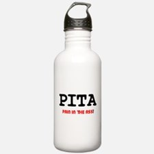 PITA - PAIN IN THE ASS Water Bottle