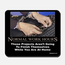 Normal Work Hours Mousepad