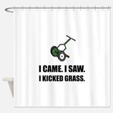 Came Saw Kicked Grass Shower Curtain