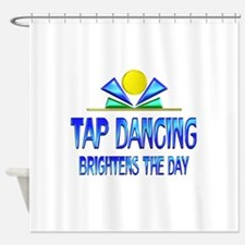 Tap Dancing Brightens the Day Shower Curtain