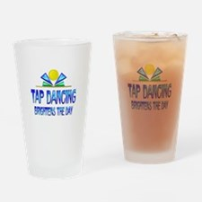 Tap Dancing Brightens the Day Drinking Glass