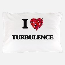 I love Turbulence Pillow Case
