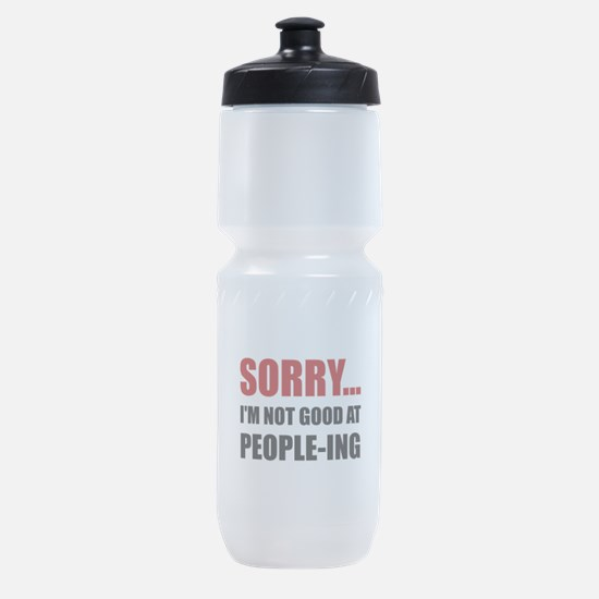 Not Good At People ing Sports Bottle