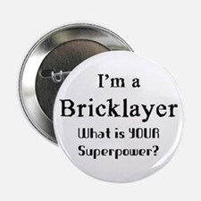 "bricklayer 2.25"" Button"