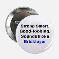 "bricklayer sound 2.25"" Button"