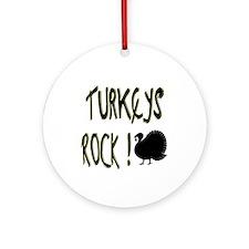 Turkeys Rock ! Ornament (Round)