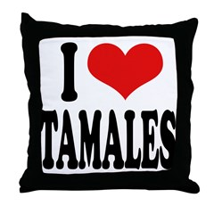 I Love Tamales Throw Pillow