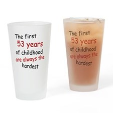 The First 53 Years Of Childhood Drinking Glass