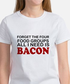 BACON = FORGET THE FOUR  FOOD GOUP Tee