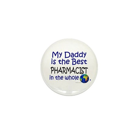 Best Pharmacist In The World (Daddy) Mini Button (
