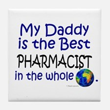 Best Pharmacist In The World (Daddy) Tile Coaster