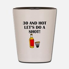 30 And Hot Shot Glass
