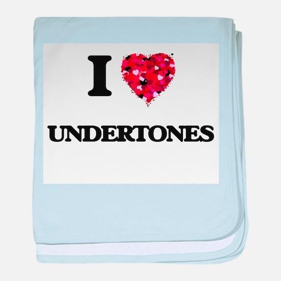 I love Undertones baby blanket