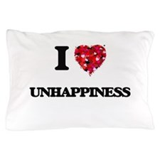I love Unhappiness Pillow Case