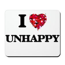 I love Unhappy Mousepad